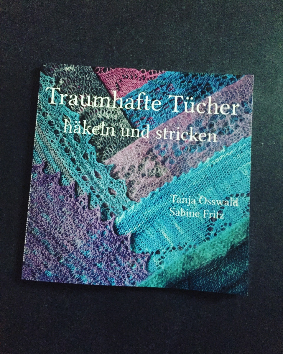 Traumhafte Tücher häkeln und stricken - Tanja Osswald und Sabine Fritz