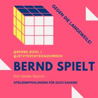 Bernd spielt - Solo-Spieler-Special