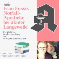 Frau Fussis Lese-Notfall-Apotheke Teil 13